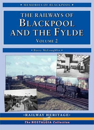 The Railways of Blackpool and the Fylde By Barry McLoughlin