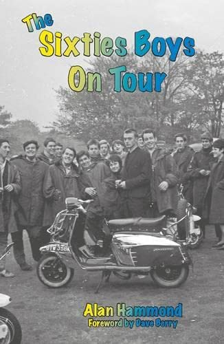 The Sixties Boys on Tour By Alan Hammond