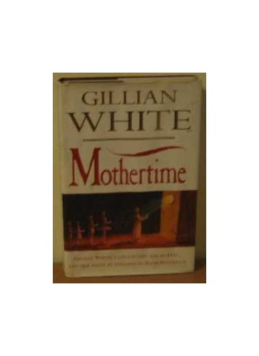 Mothertime By Gillian White