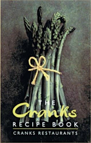 The Cranks Recipe Book: The Vegetarian Classics by David Canter