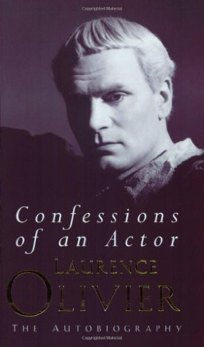 Confessions Of An Actor: The Autobiography By Laurence Olivier