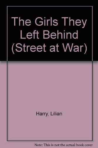 The Girls They Left Behind By Harry Lilian