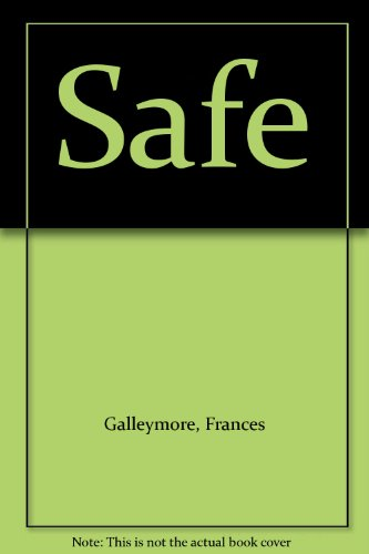 Safe By Frances Galleymore