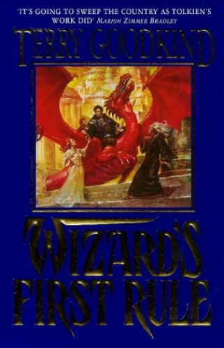 Wizards First Rule: Bk.1: Wizard's First Rule by Terry Goodkind