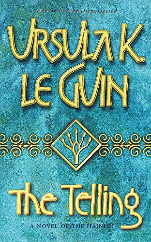 The Telling (GOLLANCZ S.F.) by Ursula K. Le Guin