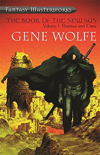The Book Of The New Sun: Volume 1: Shadow and Claw (Fantasy Masterworks): Shadow and Claw Vol 1 By Gene Wolfe