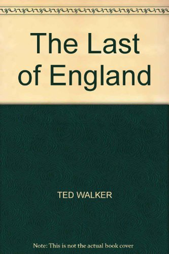 The Last Of England By Ted Walker