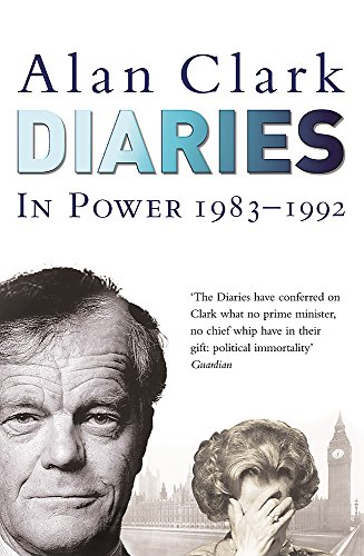 Diaries: In Power by Alan Clark