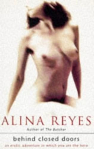 Behind Closed Doors By Alina Reyes