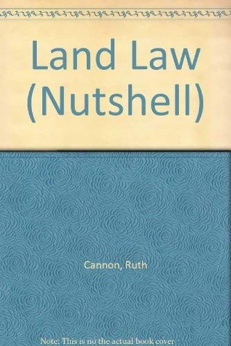 Land Law (Nutshell S.) By Ruth Cannon