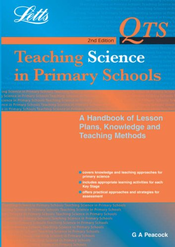 Teaching Science in Primary Schools: A Handbook of Lesson Plans, Knowledge and Teaching Methods by Graham Peacock