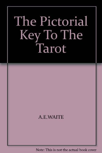 The Pictorial Key To The Tarot By A.E.Waite