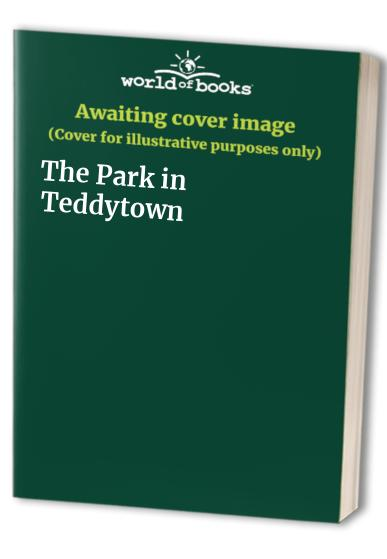 The Park in Teddytown by