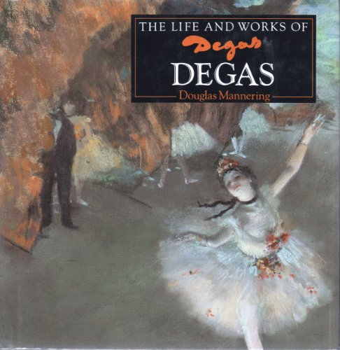 Degas By Douglas Mannering
