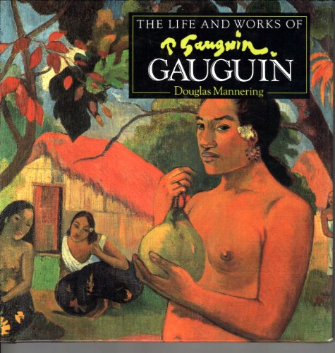 The Life and Works of Gauguin By Douglas Mannering