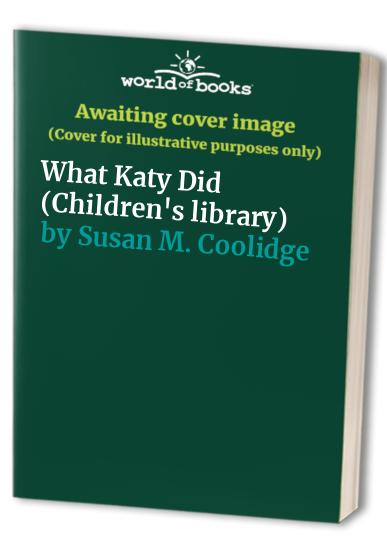 What Katy Did By Susan M. Coolidge