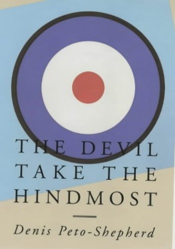 The Devil Take the Hindmost By Denis Peto-Shepherd