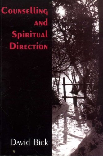 Counselling and Spiritual Direction By David J. Bick