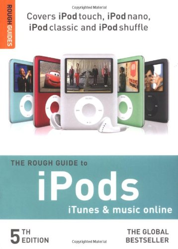 The Rough Guide to IPods, ITunes and Music Online By Peter Buckley