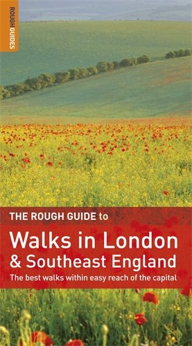 The Rough Guide to Walks in London and Southeast England By Helena Smith