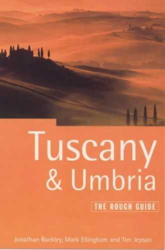 Tuscany and Umbria By Jonathan Buckley