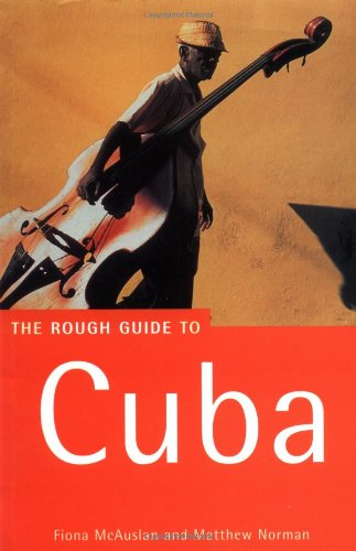 Cuba: The Rough Guide (Rough Guide Travel Guides) By Fiona McAuslan