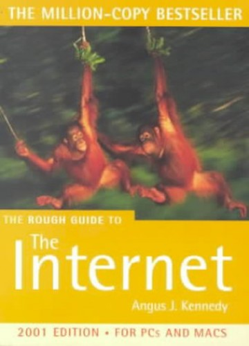 The Rough Guide to the Internet By Angus J. Kennedy