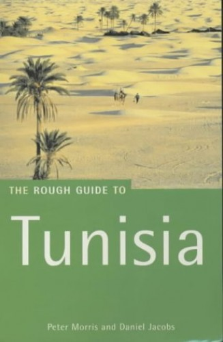 The Rough Guide to Tunisia (Edition 6) By Daniel Jacobs