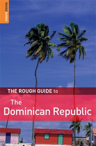 The Rough Guide to the Dominican Republic By Sean Harvey