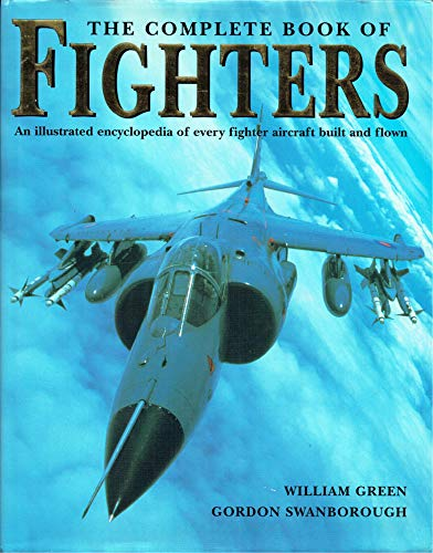 Complete Book of Fighters By William Green