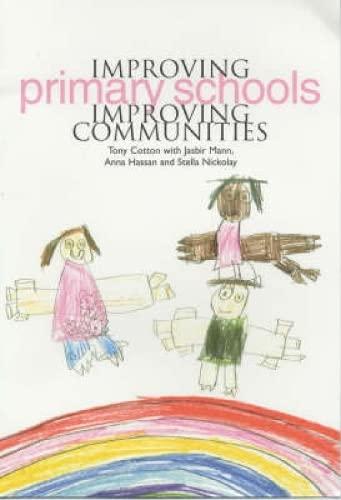 Improving Primary Schools, Improving Communities By Tony Cotton