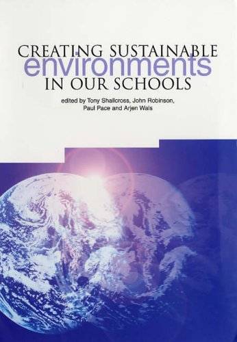 Creating Sustainable Environments in Our Schools By Arjen Wals