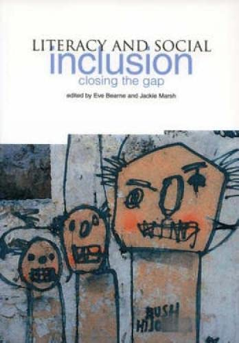 Literacy and Social Inclusion: Closing the Gap By Edited by Eve Bearne