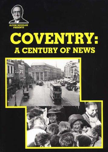 Coventry: A Century of News By Alton Douglas