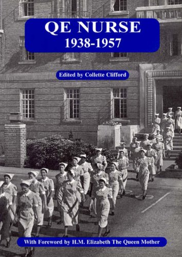 Q.E.Nurse 1938-1957 By Collette Clifford