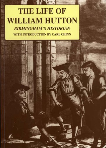 The Life of William Hutton: Including a Particular Account of the Riots at Birmingham in 1791 by William Hutton