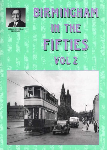 Birmingham in the Fifties: v. 2 by Alton Douglas