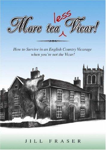 More Tea Less Vicar! By Jill Fraser
