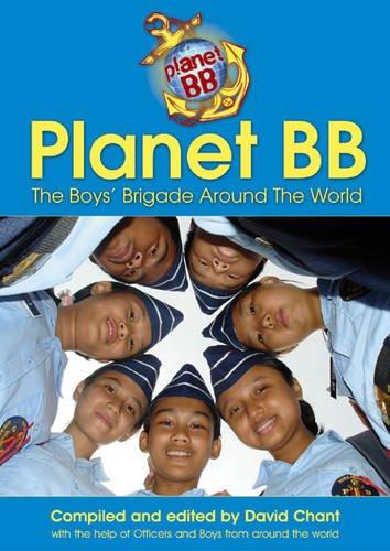 Planet BB: The Boy's Brigade Around the World Edited by David Chant