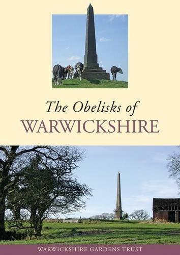 The Obelisks of Warwickshire By Warwickshire Gardens Trust