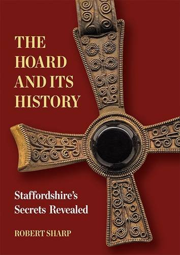 The Hoard and its History By Robert Sharp