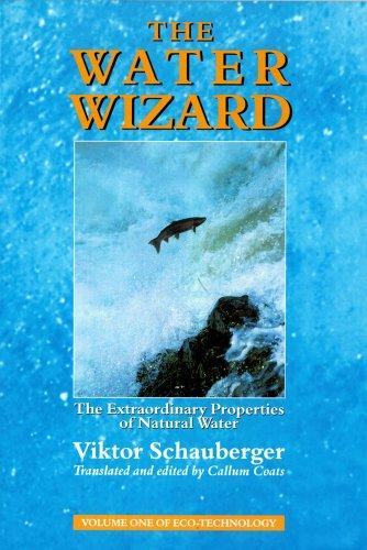 The Water Wizard By Viktor Schauberger