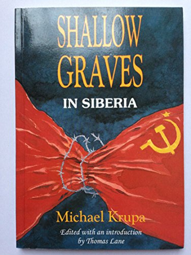 Shallow Grave in Siberia By Michael Krupa