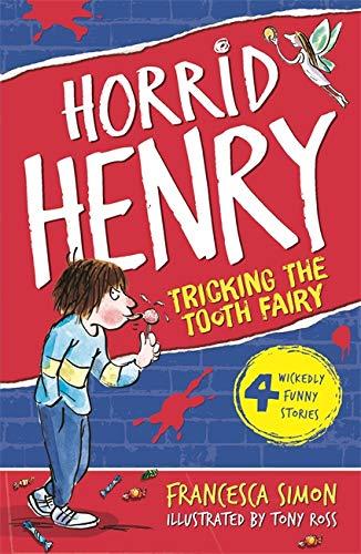 Horrid Henry Tricks the Tooth Fairy By Francesca Simon