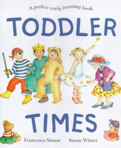 Toddler Times By Francesca Simon