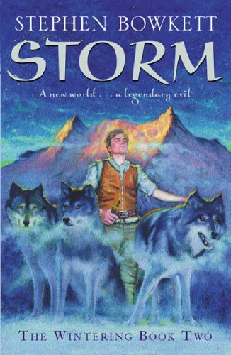 The Wintering: Storm By Stephen Bowkett