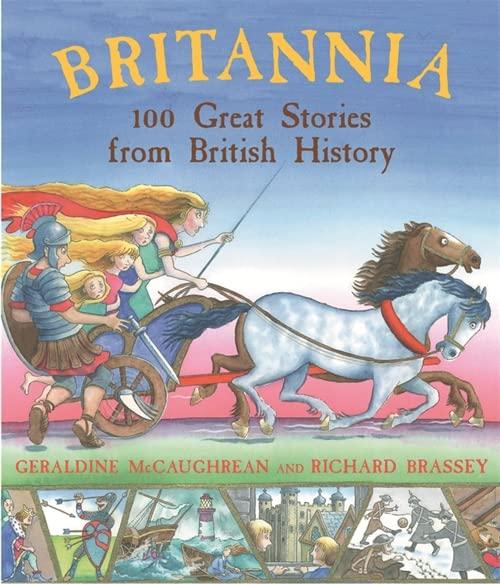 Britannia: 100 Great Stories from British History by Geraldine McCaughrean