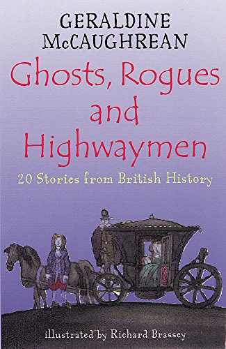 Ghosts, Rogues and Highwaymen By Geraldine McCaughrean