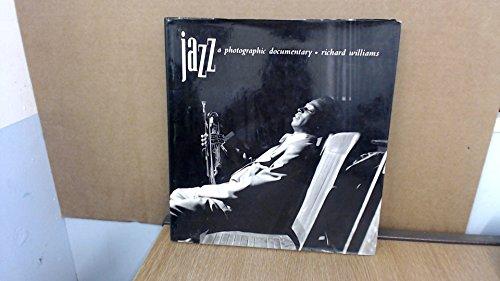 Jazz: A Photographic Documentary By Richard Williams