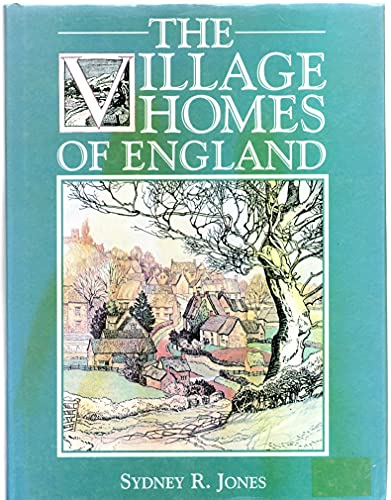 The Village Homes of England By Sydney R. Jones